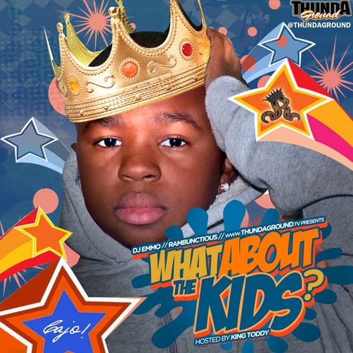 DJ Emmo + King Toddy - WhatAboutTheKids (www.thundaground.tv)